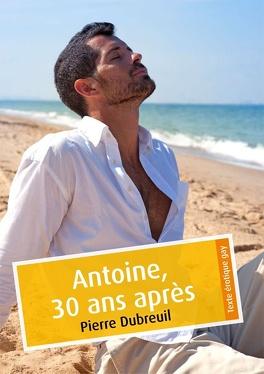 Couverture du livre : Antoine, 30 ans après