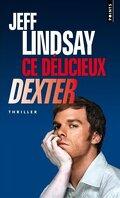 Dexter, Tome 5 : Ce délicieux Dexter