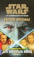 Star Wars, La Guerre des étoiles - Les apprentis Jedi, Edition spéciale : Les Disciples noirs