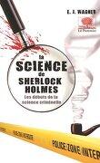 La science de Sherlock Holmes: les débuts de la science criminelle