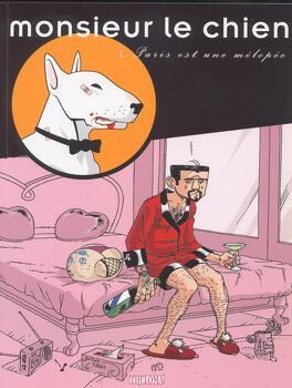 Couverture du livre : Monsieur le chien, tome 1 : Paris est une mélopée