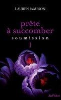 Prête à Succomber, Tome 1 : Soumission