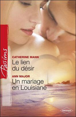 Couverture du livre : Le Lien du désir / Un mariage en Louisiane
