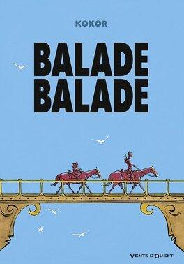 Couverture du livre : Balade balade