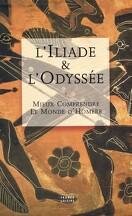 L'Illiade et l'Odyssée : mieux comprendre le monde d'Homere