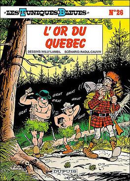 Couverture du livre : Les Tuniques bleues, Tome 26 : L'Or du Québec