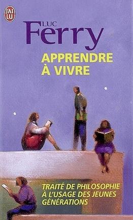 Couverture du livre : Apprendre à vivre : traité de philosophie à l'usage des jeunes générations