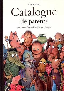 Couverture du livre : Catalogue de parents, pour les enfants qui veulent en changer