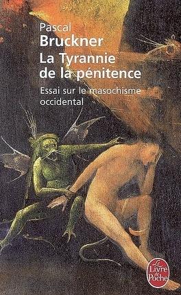 Couverture du livre : La tyrannie de la pénitence : essai sur le masochisme occidental