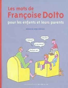 Couverture du livre : Les mots de Françoise Dolto pour les enfants et leurs parents