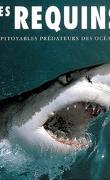 Les requins : impitoyables prédateurs des océans
