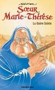 Sœur Marie-Thérèse des Batignolles, Tome 6 : La Guère Sainte