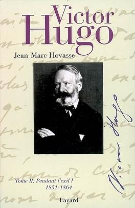 Couverture du livre : Victor Hugo : Volume 2, Pendant l'exil I : 1851-1864