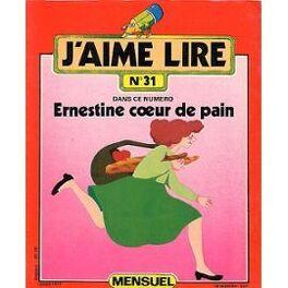 Couverture du livre : J'aime lire, nº 31 : Ernestine cœur de pain