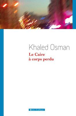 Couverture du livre : Le Caire à corps perdu