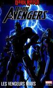 Dark Avengers Volume 1 - Les Vengeurs Noirs