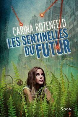 Couverture du livre : Les sentinelles du futur