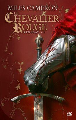 Couverture du livre : Renégat, Tome 1 : Le Chevalier Rouge