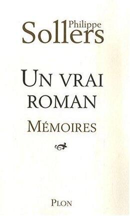 Couverture du livre : Un vrai roman - Mémoires