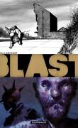 Blast, Tome 3 : La tête la première