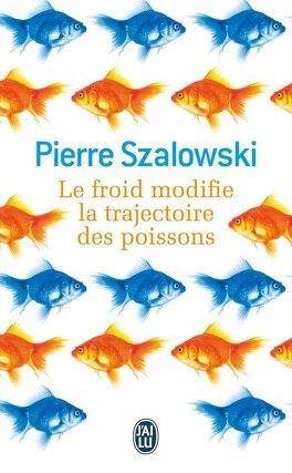Couverture du livre : Le froid modifie la trajectoire des poissons