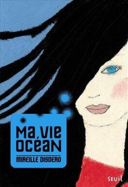 Couverture du livre : Ma vie océan