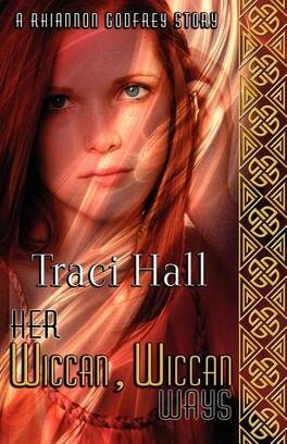 Couverture du livre : Rhiannon Godfrey, Tome 1 : Her Wiccan, Wiccan Ways