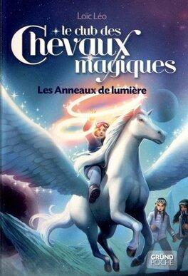 Couverture du livre : Le club des chevaux magiques, Tome 9 : Les Anneaux de lumière