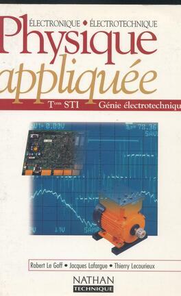 Physique Appliquee Term Sti Genie Electrotechnique Livre De Robert Le Goff Jacques Larfargue