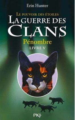 Couverture du livre : La Guerre des Clans, le Pouvoir des Étoiles, Tome 5 : Pénombre
