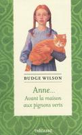 Anne... Avant la maison aux pignons verts