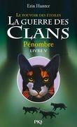 La Guerre des Clans, le Pouvoir des Étoiles, Tome 5 : Pénombre