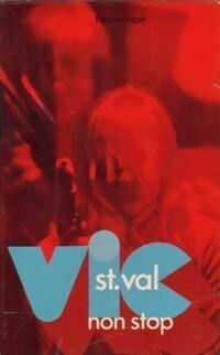 Couverture du livre : Vic st Val, Non stop