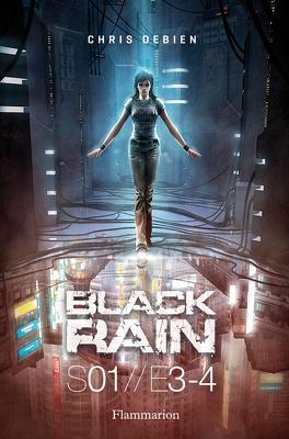 Couverture du livre : Black Rain S01//E3-4, Tome 2