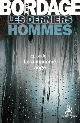 Couverture du livre : Les Derniers hommes, Épisode 2 : Le Cinquième ange