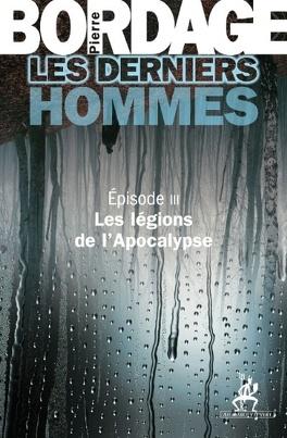 Couverture du livre : Les Derniers hommes, Épisode 3 : Les Légions de l'apocalypse