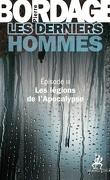 Les Derniers hommes, Épisode 3 : Les Légions de l'apocalypse