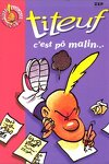 couverture Titeuf, tome 4 : C'est pô malin... (Roman)