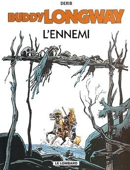 Couverture du livre : Buddy Longway, tome 2 : L'ennemi