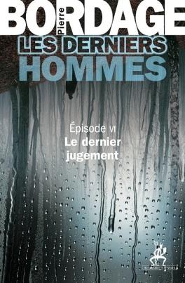 Couverture du livre : Les Derniers hommes, Épisode 6 : Le Dernier jugement