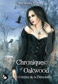 Les chroniques d'Oakwood : Dans l'ombre de la demoiselle