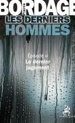 Les Derniers hommes, Épisode 6 : Le Dernier jugement