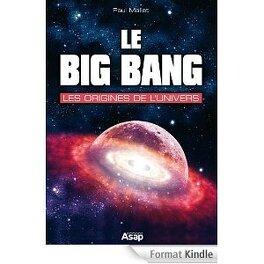 Couverture du livre : Le Big Bang, les origines de l'univers