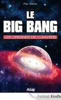 Le Big Bang, les origines de l'univers