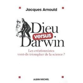 Couverture du livre : Dieu versus Darwin : les créationnistes vont-ils triompher de la science ?
