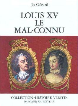 Louis Xv Le Mal Connu Livre De Jo Gerard