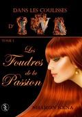 Dans les coulisses d'IWA, tome 1 : Les foudres de la passion