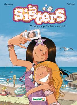 Couverture du livre : Les Sisters, Tome 7 : Mon coup d'soleil, c'est toi !