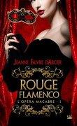 L'Opéra Macabre, Tome 1 : Rouge Flamenco