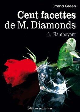Couverture du livre : Cent facettes de M. Diamonds, Tome 3 : Flamboyant